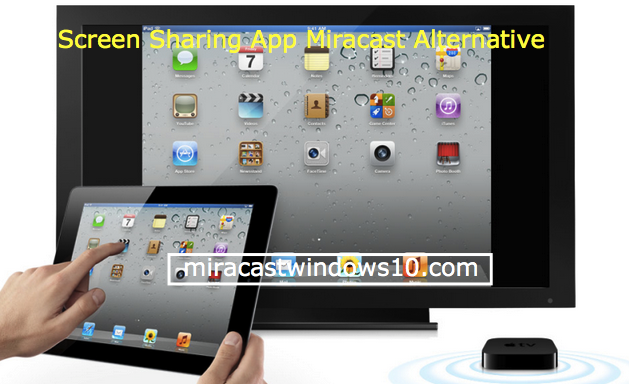Screen Sharing Apps Miracast Alternative Software